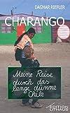 Charango. Meine Reise durch das lange dünne Chile