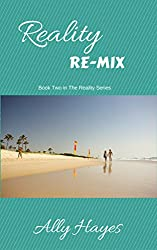 Reality Re-Mix (The Reality Series Book 2)