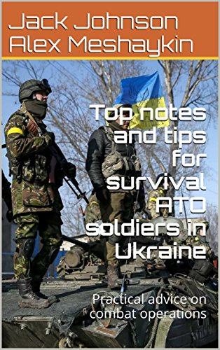 Top notes and tips for survival ATO soldiers in Ukraine: Practical advice on combat operations