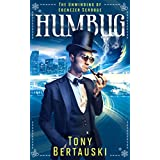 Humbug (The Unwinding of Ebenezer Scrooge): A Science Fiction Adventure