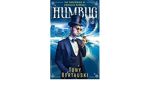Humbug : The Unwinding of Ebenezer Scrooge (A Science ...
