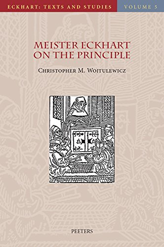 Meister Eckhart on the Principle: An Analysis of the principium in his Latin Works: 5