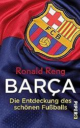 Barça: Die Entdeckung des schönen Fußballs (German Edition)