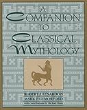 img - for The Companion to Classical Mythology by Robert J. Lenardon (1996-08-01) book / textbook / text book