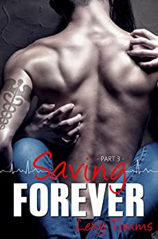 Saving Forever - Part 3 by [Timms, Lexy]