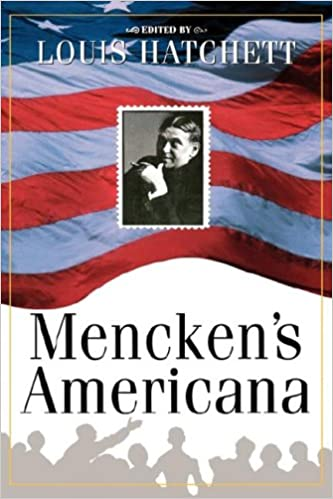 Mencken's Americana / [Edited] by Louis Hatchett.