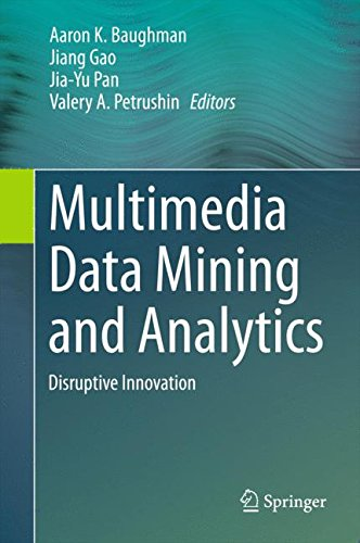 Multimedia Data Mining and Analytics: Disruptive Innovation by Springer