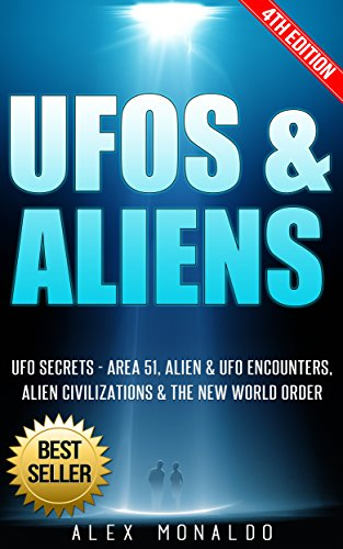 UFOs & Aliens: UFO Secrets - Area 51, Alien & UFO Encounters, Alien Civilizations & New World Order (Extraterrestrial, Alien Abduction, Conspiracy Theories, ... History, Alien Tech