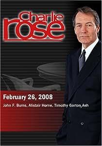 Charlie Rose - John F. Burns, Alistair Horne, Timothy Garton Ash (February 26, 2008)
