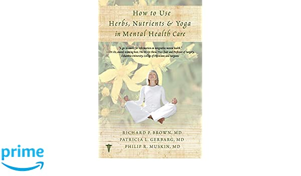 How to Use Herbs, Nutrients, & Yoga in Mental Health: Amazon ...