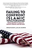 img - for Failing to Confront Islamic Totalitarianism: From George W. Bush to Barack Obama and Beyond book / textbook / text book