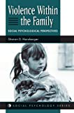 Violence Within the Family, Sharon D. Herzberger, 0813330025