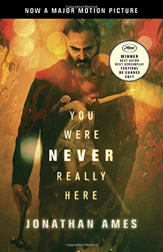 You Were Never Really Here (Movie Tie-In) [Jonathan Ames] (Tapa Blanda)