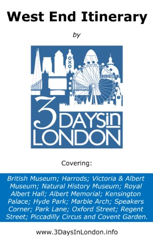 West End of London Itinerary (London Itineraries Book 1)