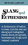 img - for Slang and Euphemism: A Dictionary of Oaths, Curses, Insults, Sexual Slang and Metaphor, Racial Slurs, Drug Talk, Homosexual Lingo, and Related Matters book / textbook / text book