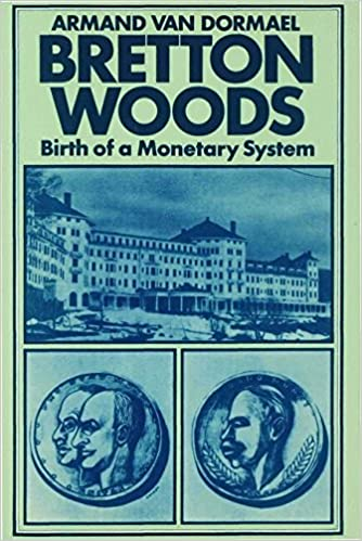 Book Bretton Woods: Birth of a Monetary System