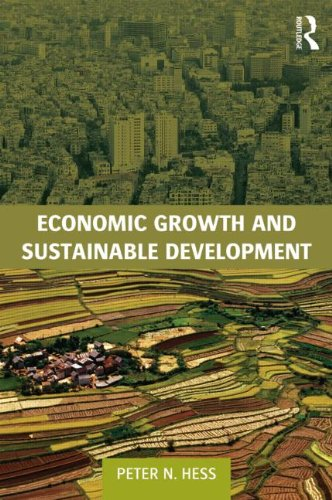 Economic Growth and Sustainable Development (Routledge Textbooks in Environmental and Agricultural Economics)