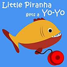 Children's Book: Little Piranha gets a Yo-Yo [bedtime stories for children]