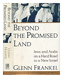Beyond the Promised Land: Jews and Arabs on a Hard Road to a New Israel