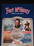 Fort McHenry Home of the Brave, Norman G. Rukert, 0910254249