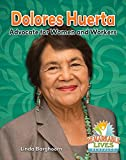 img - for Dolores Huerta: Advocate for Women and Workers (Remarkable Lives Revealed) book / textbook / text book