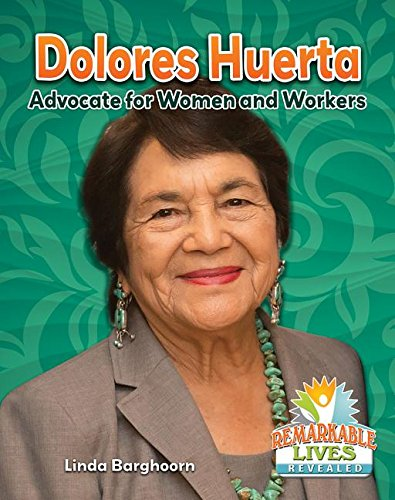 Dolores Huerta: Advocate for Women and Workers (Remarkable Lives Revealed) pdf