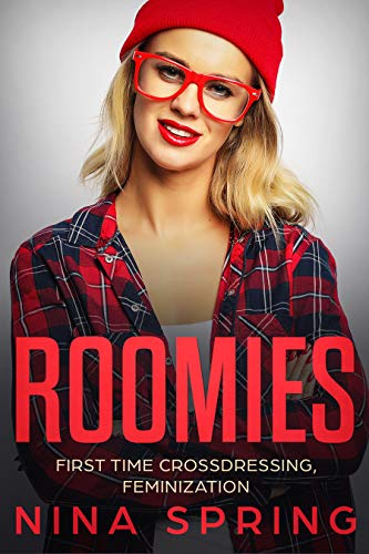 Roomies (First Time Crossdressing, Feminization Book -