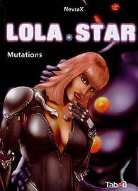 Lola star, tome 2 : Mutations par  NevraX