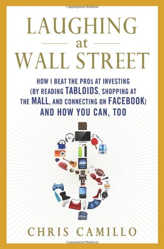 eet: How I Beat the Pros at Investing (by Reading Tabloids, Shopping at the Mall, and Connecting on Facebook) and How You Can, Too ()