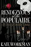 Rendezvous at the Populaire - a Novel of Sherlock Holmes, Kate Workman, 1908218703