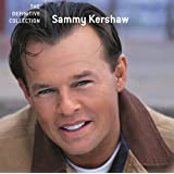 Sammy Kershaw - The Definitive Collection