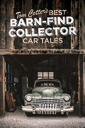 Restoration Antique Car - Tom Cotter's Best Barn-Find Collector Car Tales