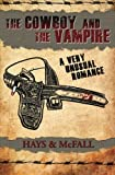img - for The Cowboy and the Vampire: A Very Unusual Romance (Volume 1) book / textbook / text book