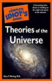 The Complete Idiot's Guide to Theories of the Universe, Gary F. Moring, 0028642422