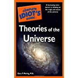 The Complete Idiot's Guide to Theories of the Universe ~ Gary Moring
