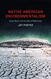 Native American Environmentalism, Joy Porter, 0803248350