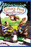 Elliot's Park #1: Saving Mr Nibbles