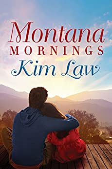Montana Mornings (The Wildes of Birch Bay Book 3) by [Law, Kim]