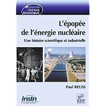 L'épopée de l'énergie nucléaire: Une histoire scientifique et industrielle (Génie Atomique) (French Edition)