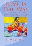 Love Is the Way, Elizabeth West, 1490396691