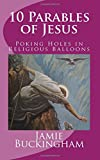 10 Parables of Jesus: Poking Holes in Religious Balloons