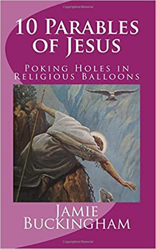 Book 10 Parables of Jesus: Poking Holes in Religious Balloons