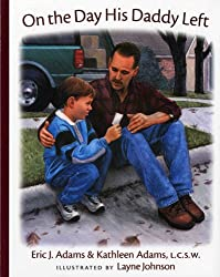 On the Day His Daddy Left (Albert Whitman Prairie Books)