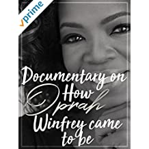Documentary on How Oprah Winfrey came to be