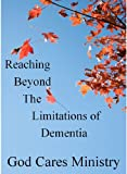 img - for Reaching Beyond the Limitations of Dementia book / textbook / text book