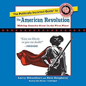 The Politically Incorrect Guide to the American Revolution Audiobook