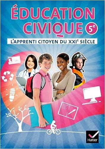 Livre gratuits L'apprenti citoyen du XXIe siècle Éducation civique 5e éd. 2010 - Cahier de l'élève pdf, epub ebook