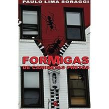 Formigas de camisetas pretas (Portuguese Edition): Paulo Lima Soraggi: 9788581801544: Amazon.com: Books