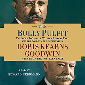 The Bully Pulpit Audiobook