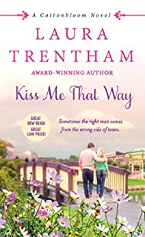 Kiss Me That Way: A Cottonbloom Novel by [Trentham, Laura]